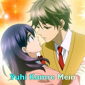 Yuhi Kamre Mein