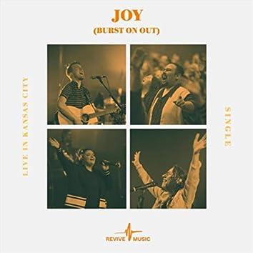 Joy (Burst on Out) [Live]