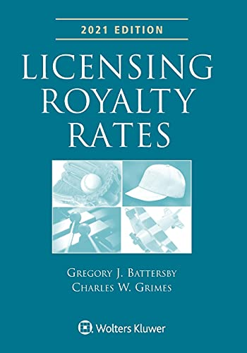 Compare Textbook Prices for Licensing Royalty Rates: 2021 Edition  ISBN 9781543818635 by Battersby, Gregory J.,Grimes, Charles W.