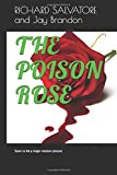 THE POISON ROSE: Soon to be a major motion picture