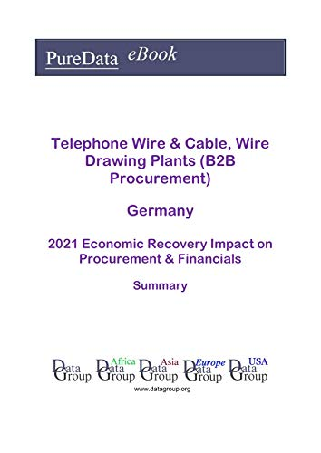 Telephone Wire & Cable, Wire Drawing Plants (B2B Procurement) Germany Summary: 2021...