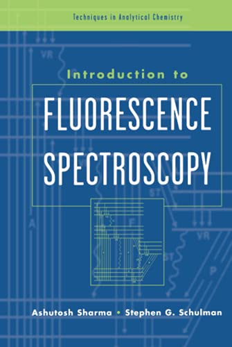 Introduction to Fluorescence Spectroscopy (Techniques in Analytical Chemistry)