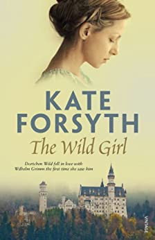 The Wild Girl by [Kate Forsyth]