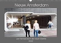 Nieuw Amsterdam - per Fahrrad durch die neuen Distrikte (Wandkalender 2022 DIN A3 quer): Amsterdam - alte Stadt mit neuem Gesicht (Monatskalender, 14 Seiten )