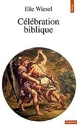 Célébration biblique d'Elie Wiesel