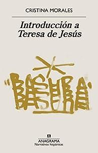 Introducción a Teresa de Jesús par Cristina Morales