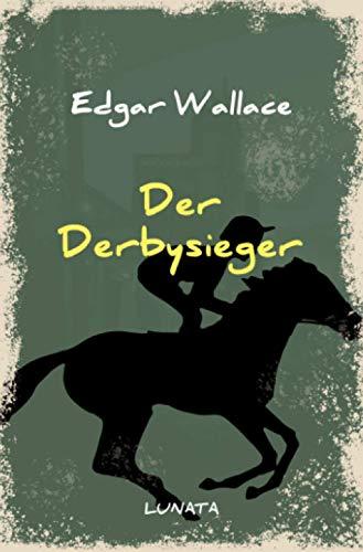 Edgar-Wallace-Reihe: Der Derbysieger: Kriminalroman