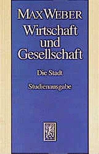 Gesamtausgabe. Studienausgabe.: Max Weber-Studienausgabe: Band I/22,5: Wirtschaft und Gesellschaft. Die Stadt