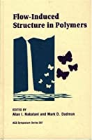 Flow-Induced Structure in Polymers (Acs Symposium Series)