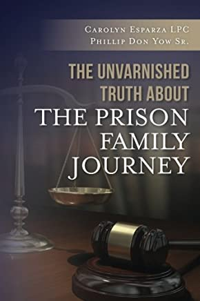 The Unvarnished Truth About the Prison Family Journey