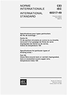 IEC 60317-49 Ed. 1.0 b:1999, Specifications for particular types of winding wires - Part 49: Glass-fibre wound resin or varnish impregnated, bare or enamelled round copper wire, temperature index 180
