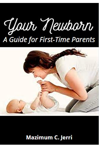 Your Newborn: A Guide for First-Time Parents (English Edition)