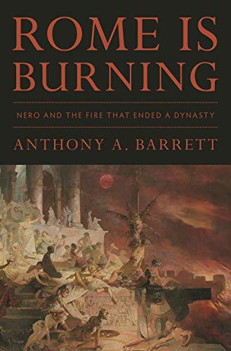 Rome Is Burning: Nero and the Fire That Ended a Dynasty (Turning Points in Ancient History, 3)