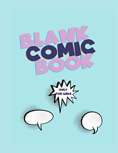 Blank Comic Book - Only For Girls: Create Your Own Cartoon or Comic Strips With Over 130 Panelled Template Pages | Glossy Mint Unicorn Colour Palette Cover