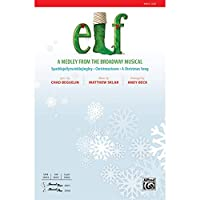 Elf: A Medley from the Broadway Musical - Sparklejollytwinklejingley Christmastown A Christmas Song - Lyrics by Chad Beguelin, music by Matthew Sklar / arr. Andy Beck - Choral Octavo - SATB