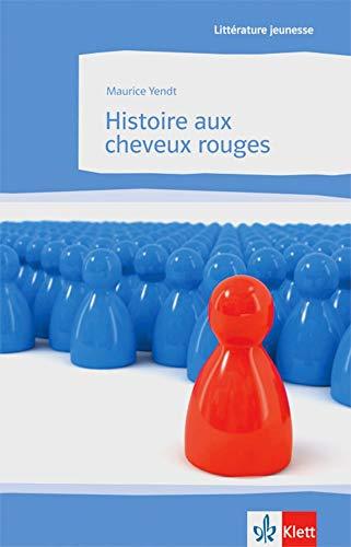 Histoire aux cheveux rouges: Französische Lektüre für das 4. Lernjahr (Littérature jeunesse)