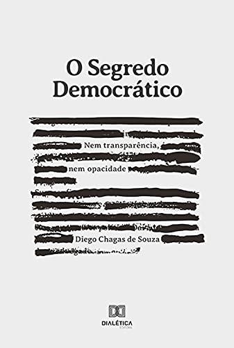 O segredo democrático: nem transparência, nem opacidade