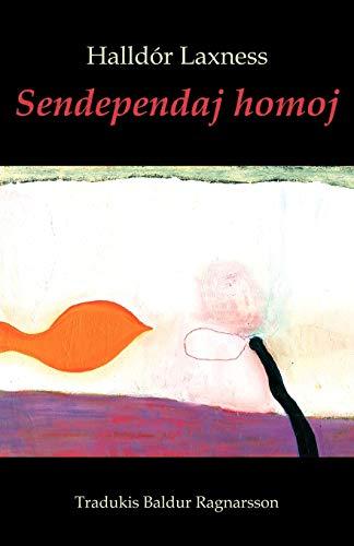 Sendependaj homoj (romantraduko en Esperanto) (Esperanto Edition) (Paperback)