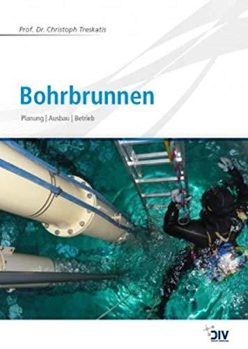 Bohrbrunnen: Planung Ausbau Betrieb