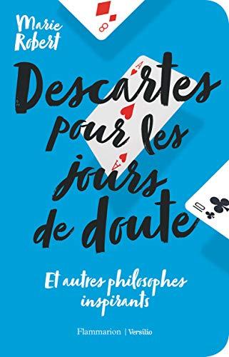 Descartes pour les jours de doute : Et autres philosophes inspirants (Essais)