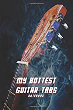 MY HOTTEST GUITAR TABS NOTEBOOK BLANK SHEET MUSIC STAFF NOTEBOOK: 120 PAGES 6x9 INCH WITH STAFF AND TABS TEMPLATES TO NOTE YOUR FAVORITE MELODIES IN A ... BIRTHDAY OR CHRISTMAS PRESENT FOR SONGWRITERS