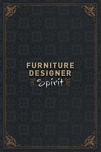 Furniture Designer Notebook Planner - Furniture Designer Spirit Job Title Working Cover Daily Journal: Over 100 Pages, Mom, 6x9 inch, Daily, Task ... x 22.86 cm, Personal, Work List, A5, Planner