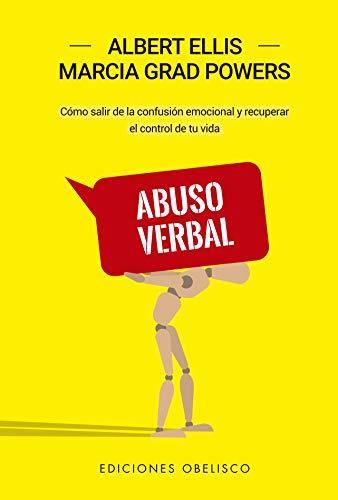 Abuso Verbal: Cómo salir de la confusión emocional y recuperar el control de tu vida (Psicología)