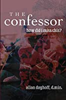 The Confessor: How Did I Miss This?