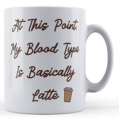 Grappige Mok Koffie Lover, Op dit punt, Mijn Bloed Type Is In principe Latte - Cadeaumok door Vader Fox