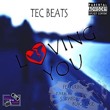 Loving you (feat. Black case, S skwede & Dark K)