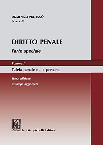 Diritto penale. Parte speciale. Tutela penale della persona (Vol. 1)