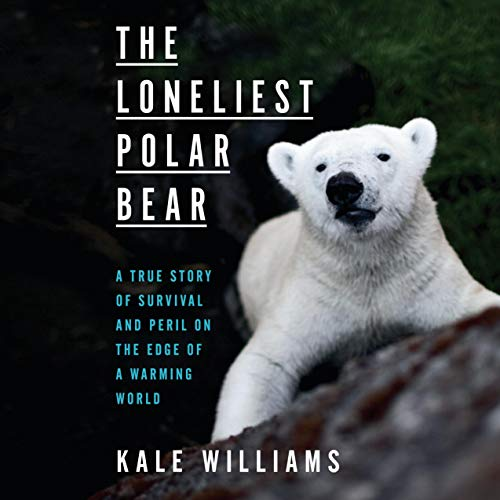The Loneliest Polar Bear Audiobook By Kale Williams cover art
