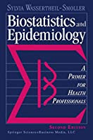 Biostatistics and Epidemiology: A Primer for Health Professionals