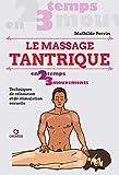 Le Massage Tantrique: Techniques de relaxation et de stimulation sexuelle