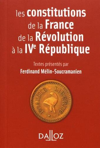 Les constitutions de la France de la Révolution à la IVe République. Réimpression - Nouveauté