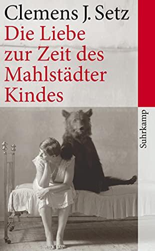 Buchseite und Rezensionen zu 'Die Liebe zur Zeit des Mahlstädter Kindes: Erzählungen (suhrkamp taschenbuch)' von Clemens J. Setz
