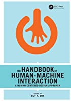 The Handbook of Human-Machine Interaction: A Human-Centered Design Approach