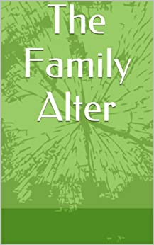 [Various Authors]のThe Family Alter (English Edition)