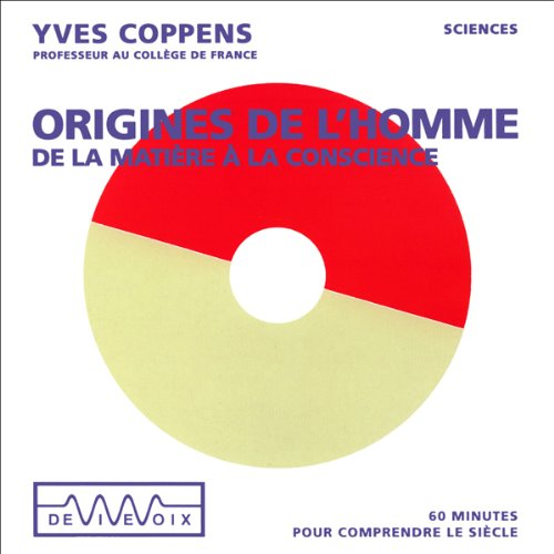 Origines de l'Homme - De la matière à la conscience  audiobook cover art