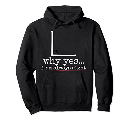 Why Yes I Am Always Right Math Pun Hoodie