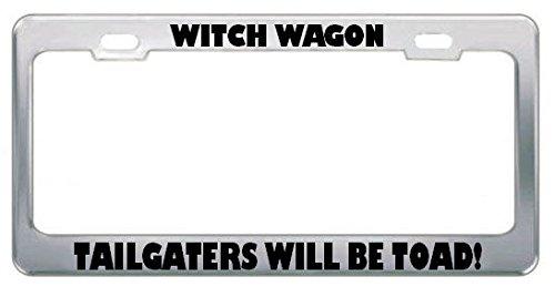 Maan heks Wagon- TAILGATERS zal worden pad! Heksen Licentie Plaat Frame Tag Houder Perfect voor Mannen Vrouwen Auto garadge Decor
