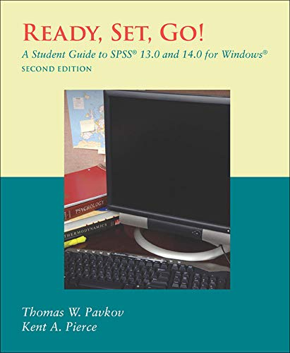 Ready, Set, Go!: A Student Guide to SPSS 13.0 and 14.0 for Windows