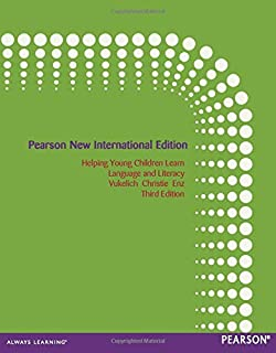 Helping Young Children Learn Language and Literacy: Pearson New International Edition: Birth through Kindergarten