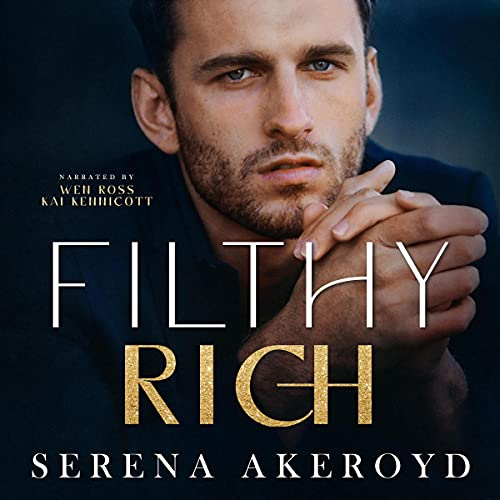Filthy Rich Audiobook By Serena Akeroyd cover art