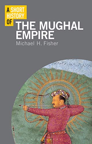 A Short History of the Mughal Empire (Short Histories)