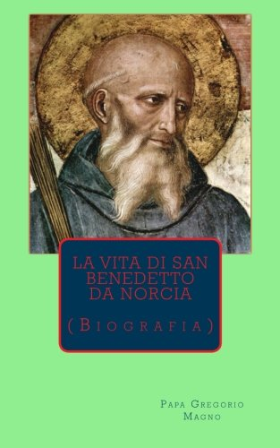 La vita di san Benedetto: Biografia