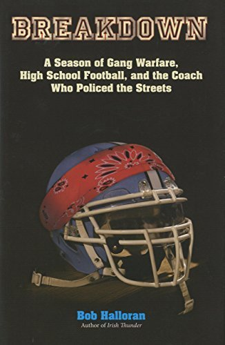 Breakdown: A Season Of Gang Warfare, High School Football, And The Coach Who Policed The Streets First Edition by Halloran, Bob (2010) Hardcover