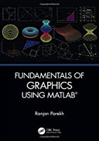 Fundamentals of Graphics Using MATLAB Front Cover