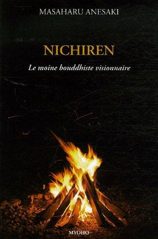 Nichiren : Le moine bouddhiste visionnaire