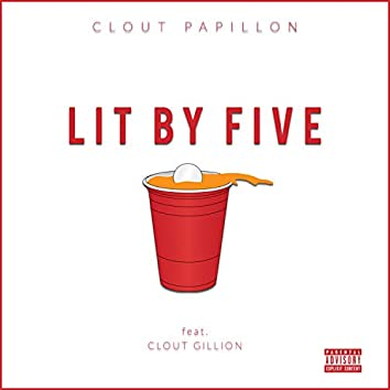 Lit by Five (feat. Clout Gillion)